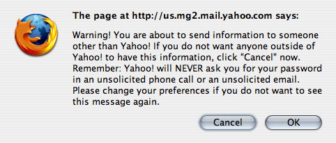 [Yahoo! Mail screenshot: Warning! You are about to send information to someone other than Yahoo! If you do not want anyone outside of Yahoo! to have this information, click Cancel now. Remember Yahoo! will NEVER ask you for your password in an unsolicited phone call or an unsolicited email. Please change your preferences if you do not want to see this message again.]